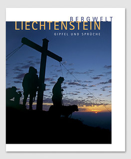 Bergwelt Liechtenstein - Gipfel und Sprüche