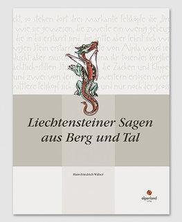 Liechtensteiner Sagen aus Berg und Tal