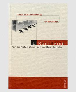 Bausteine zur liechtensteinischen Geschichte (Band 1-3 im Schuber)