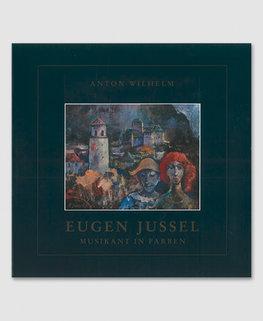 Eugen Jussel - Musikant in Farben