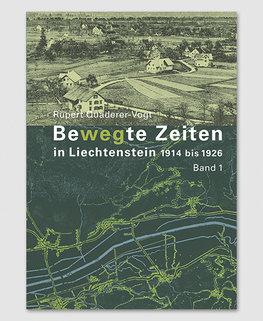 Bewegte Zeiten in Liechtenstein 1914 bis 1926