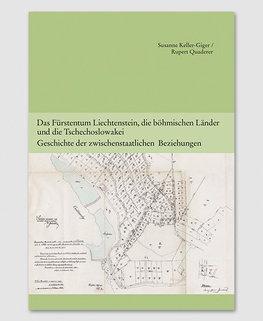 Band 6 - Das Fürstentum Liechtenstein, die böhmischen Länder und die Tschechoslowakei. Geschichte der zwischenstaatlichen Beziehungen