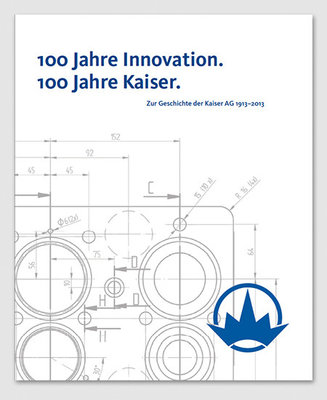 100 Jahre Innovation. 100 Jahre Kaiser.