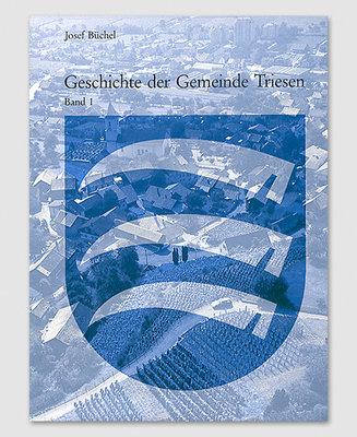 Geschichte der Gemeinde Triesen, Band 1