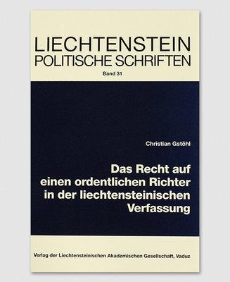 LPS 31 - Das Recht auf einen ordentlichen Richter in der liechtensteinischer Verfassung