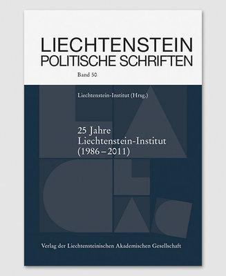 LPS 50 - 25 Jahre Liechtenstein-Institut (1986-2011)