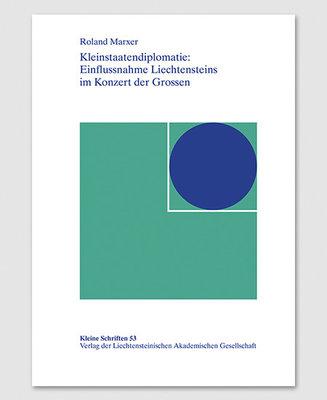 KS 53 - Kleinstaatendiplomatie: Einflussnahme Liechtensteins im Konzert der Grossen