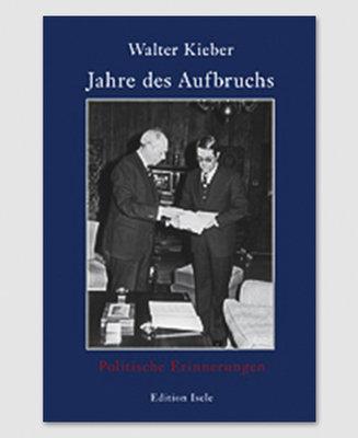 """Walter Kieber """"Jahre des Aufbruchs"""""""