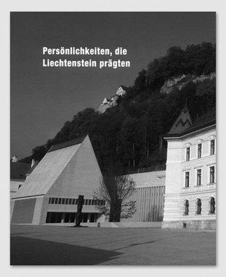 Persönlichkeiten, die Liechtenstein prägten
