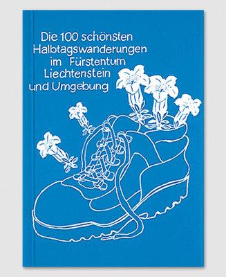 100 Halbtagswanderungen im Fürstentum Liechtenstein