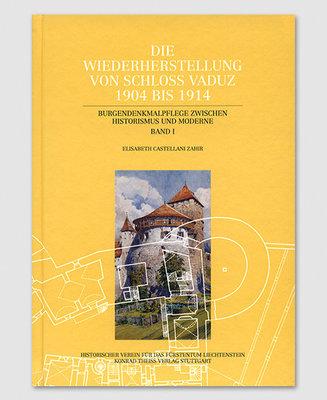 Die Wiederherstellung von Schloss Vaduz 1904-1914