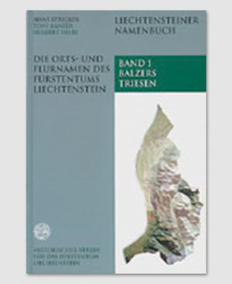 Die Orts- und Flurnamen des Fürstentums Liechtenstein