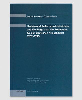 Liechtensteinische Industriebetriebe und die Frage nach der Produktion für den deutschen Kriegsbedarf 1939-1945