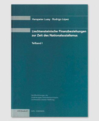 Liechtensteinische Finanzbeziehungen zur Zeit des Nationalsozialismus (1+2)