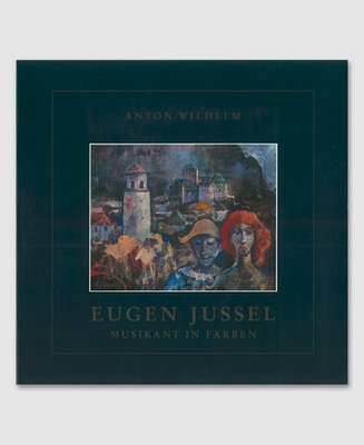 Eugen Jussel - Musikant in Farben