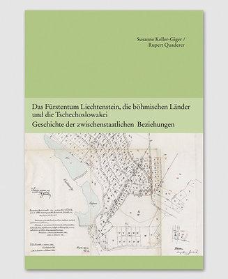 Das Fürstentum Liechtenstein, die böhmischen Länder und die Tschechoslowakei. Geschichte der zwischenstaatlichen Beziehungen