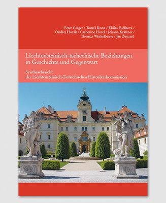 Liechtenstein-tschechische Beziehungen in Geschichte und Gegenwart (Band 8) Synthesebericht