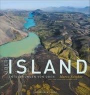 Über Island - Entdeckungen von oben Feuer & Wasser, Lava & Eis
