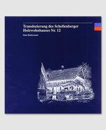 Schellenberger Holzwohnhaus Nr. 12