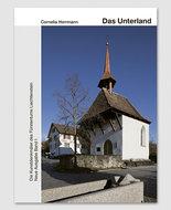 Die Kunstdenkmäler des Fürstentums Liechtenstein Das Unterland. Band 1